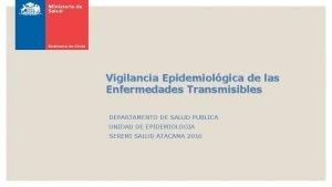 Vigilancia Epidemiolgica de las Enfermedades Transmisibles DEPARTAMENTO DE