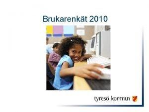 Brukarenkt 2010 Tillfrgade grupper och svarsfrekvens Frldrar i