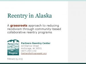 Reentry in Alaska A grassroots approach to reducing