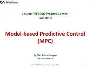 Course PEF 3006 Process Control Fall 2018 Modelbased
