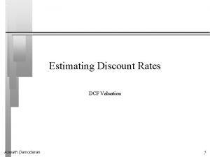 Estimating Discount Rates DCF Valuation Aswath Damodaran 1