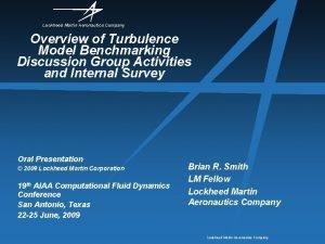 Lockheed Martin Aeronautics Company Overview of Turbulence Model