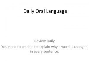 Daily Oral Language Review Daily You need to