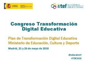 Congreso Transformacin Digital Educativa Plan de Transformacin Digital