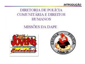 INTRODUO DIRETORIA DE POLCIA COMUNITRIA E DIREITOS HUMANOS