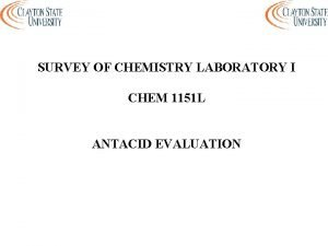 SURVEY OF CHEMISTRY LABORATORY I CHEM 1151 L