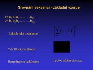 Srovnn sekvenc zkladn vzorce a a 1 a