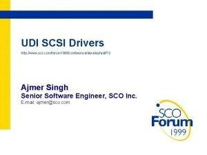 UDI SCSI Drivers http www sco comforum 1999conferencedevelopfastf