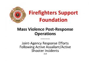 Firefighters Support Foundation Mass Violence PostResponse Operations JointAgency