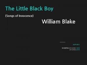 The Little Black Boy Songs of Innocence William