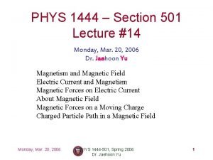PHYS 1444 Section 501 Lecture 14 Monday Mar