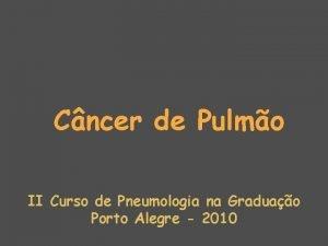 Cncer de Pulmo II Curso de Pneumologia na