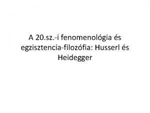 A 20 sz i fenomenolgia s egzisztenciafilozfia Husserl