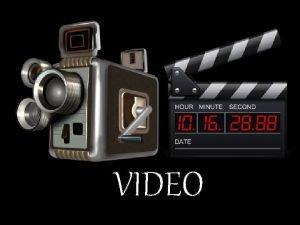 VIDEO DEFINISI Mengatakan bahwa video dapat menyajikan informasi