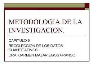 METODOLOGIA DE LA INVESTIGACION CAPITULO 9 RECOLECCION DE