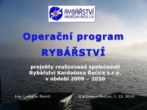 Operan program RYBSTV projekty realizovan spolenost Rybstv Kardaova
