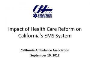 Impact of Health Care Reform on Californias EMS