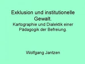 Exklusion und institutionelle Gewalt Kartographie und Dialektik einer
