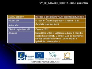 VY32INOVACECH 8 12 SOLI prezentace Nzev ablony Inovace