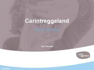 Carintreggeland Wonen met Zorg Eric Temmink 7 mei