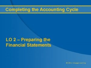 Completing the Accounting Cycle LO 2 Preparing the