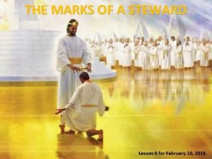 THE MARKS OF A STEWARD Lesson 6 for