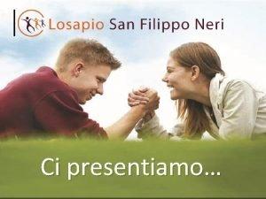 Ci presentiamo LIstituto Comprensivo Losapio San Filippo Neri