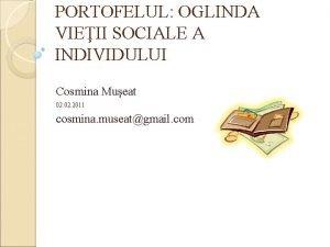PORTOFELUL OGLINDA VIEII SOCIALE A INDIVIDULUI Cosmina Mueat