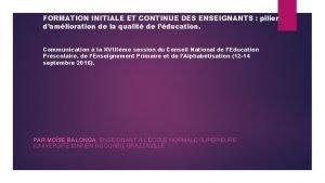 FORMATION INITIALE ET CONTINUE DES ENSEIGNANTS pilier damlioration