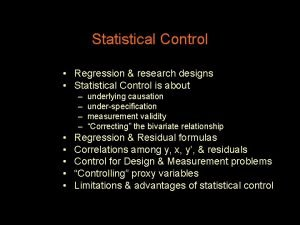 Statistical Control Regression research designs Statistical Control is