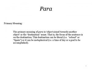 Para Primary Meaning The primary meaning of para
