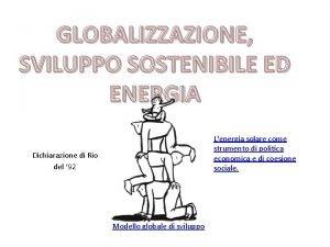 GLOBALIZZAZIONE SVILUPPO SOSTENIBILE ED ENERGIA Lenergia solare come