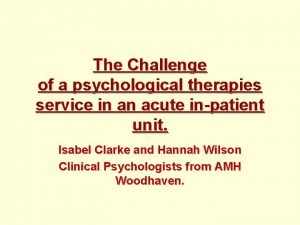 The Challenge of a psychological therapies service in