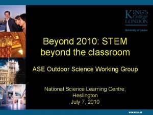 Beyond 2010 STEM beyond the classroom ASE Outdoor