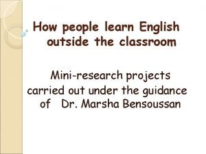 How people learn English outside the classroom Miniresearch