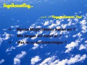 Segelkunstflug auch im Flugsport Zentrum Tirol Welche Mglichkeiten