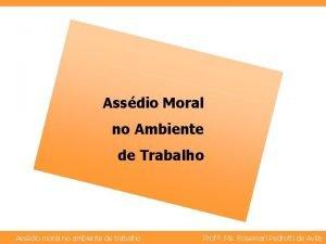 Assdio Moral no Ambiente de Trabalho Assdio moral