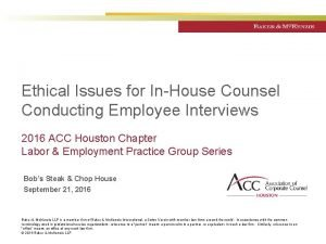 Ethical Issues for InHouse Counsel Conducting Employee Interviews