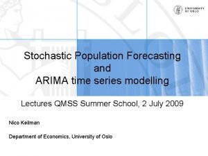 Stochastic Population Forecasting and ARIMA time series modelling