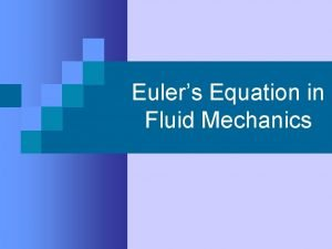 Eulers Equation in Fluid Mechanics What is Fluid