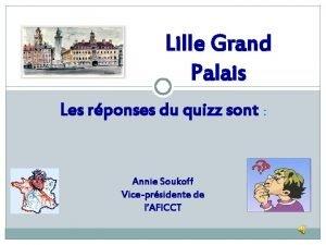 Lille Grand Palais Les rponses du quizz sont