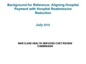 Background for Reference Aligning Hospital Payment with Hospital