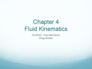 Chapter 4 Fluid Kinematics CE 30460 Fluid Mechanics