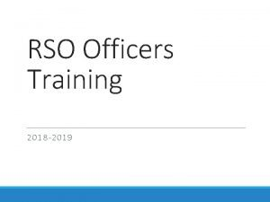 RSO Officers Training 2018 2019 Welcome Please Sign
