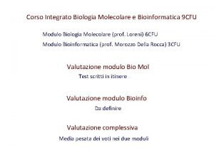 Corso Integrato Biologia Molecolare e Bioinformatica 9 CFU