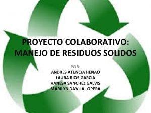 PROYECTO COLABORATIVO MANEJO DE RESIDUOS SOLIDOS POR ANDRES