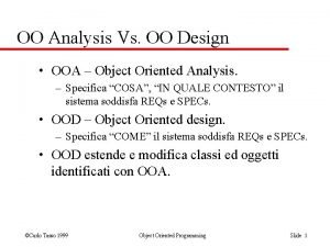 OO Analysis Vs OO Design OOA Object Oriented