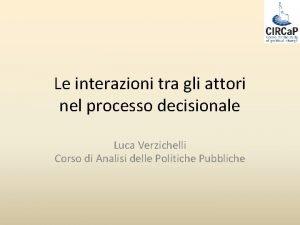 Le interazioni tra gli attori nel processo decisionale