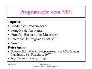 Programao com MPI Tpicos Modelo de Programao Funes