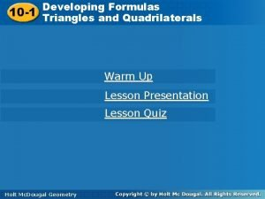 Developing Formulas 10 1 Triangles andand Quadrilaterals Triangles